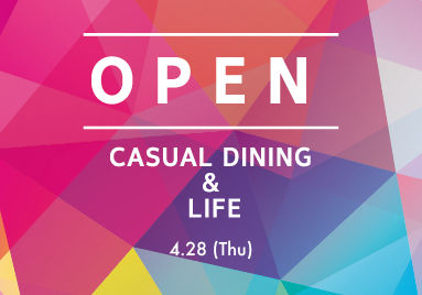 CASUAL DINING & LIFE - GRAND OPEN